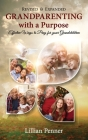Grandparenting with a Purpose: Effective Ways to Pray for Your Grandchildren - Revised & Expanded Cover Image