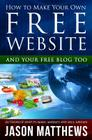 How to Make Your Own Free Website: And Your Free Blog Too Cover Image