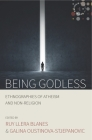 Being Godless: Ethnographies of Atheism and Non-Religion (Studies in Social Analysis #1) Cover Image