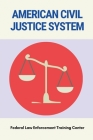 American Civil Justice System: Federal Law Enforcement Training Center: Organized Crime Cover Image