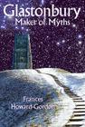 Glastonbury: Maker of Myths Cover Image
