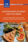 Gastronomy, Tourism and the Media (Aspects of Tourism #74) Cover Image