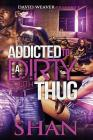 Addicted to a Dirty South Thug Cover Image
