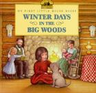 Winter Days in the Big Woods (Little House Picture Book) Cover Image