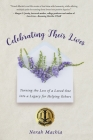 Celebrating Their Lives: Turning the Loss of a Loved One Into a Legacy for Helping Others Cover Image