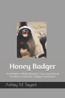 Honey Badger: A Relentless Motherfucker's Unconventional Treatise on Chronic Fatigue Syndrome Cover Image