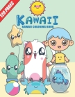 Kawaii Coloring Book: 120 PEGES, 3 BOOKS IN ONE, Relaxing, Inspiration, Cute Super Kawaii Coloring, girls, boys, Teen and Adult. Cover Image