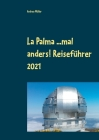 La Palma ...mal anders! Reiseführer 2021 Cover Image