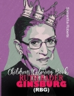 Ruth Bader Ginsburg (Rbg) Childrens Coloring Book: A Ruth Bader Ginsburg (RBG) KIDS Quotes Coloring Book Cover Image