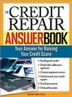 The Credit Repair Answer Book: Your Answer for Raising Your Credit Score Cover Image