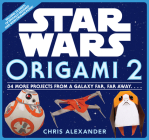 Star Wars Origami 2: 34 More Projects from a Galaxy Far, Far Away. . . . Cover Image