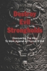 Destroy Evil Strongholds: Discovering The Way To Work Against All Forms Of Evil: Daily Declarations Cover Image