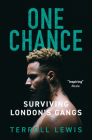 One Chance: Surviving London's Gangs Cover Image