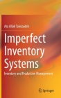 Imperfect Inventory Systems: Inventory and Production Management Cover Image