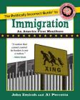 The Politically Incorrect Guide to Immigration (The Politically Incorrect Guides) Cover Image