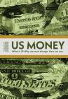 Us Money: What Is It? Why We Must Change. How We Can. Cover Image