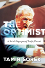 The Optimist: A Social Biography of Tawfiq Zayyad (Stanford Studies in Middle Eastern and Islamic Societies and) Cover Image