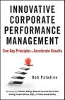 Innovative Corporate Performance Management: Five Key Principles to Accelerate Results Cover Image