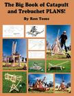 The Big Book of Catapult and Trebuchet Plans! Cover Image