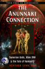 The Anunnaki Connection: Sumerian Gods, Alien DNA, and the Fate of Humanity (From Eden to Armageddon) Cover Image