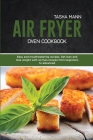Air Fryer Oven Cookbook: Easy and mouthwatering recipes. Get lean and lose weight with no-fuss recipes from beginners to advanced Cover Image