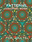 Patterns Coloring Book for Adults: Stressless Adult Coloring Book Adult Coloring Relaxation Book Stress Relieving Coloring Book Amazing Patterns Cover Image