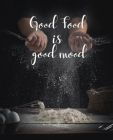 Good Food Is Good Mood: Recipes: Blank Recipe Book to Write In, Collect the Recipes You Love (Recipe Journal and Organizer) - 2nd edition Cover Image