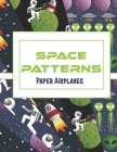 Space Patterns: Paper Airplanes Cover Image