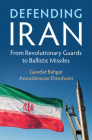 Defending Iran: From Revolutionary Guards to Ballistic Missiles Cover Image