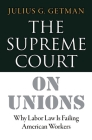The Supreme Court on Unions: Why Labor Law Is Failing American Workers Cover Image