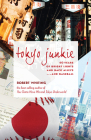 Tokyo Junkie: 60 Years of Bright Lights and Back Alleys . . . and Baseball Cover Image
