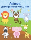 Animals Coloring Book for Kids & Teens: Fun and enjoy with 50 different animals coloring pages for kids and teens 12 yers up, cute animals cartoon pic Cover Image