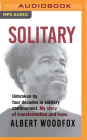 Solitary: Unbroken by Four Decades in Solitary Confinement. My Story of Transformation and Hope. Cover Image