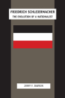 Friedrich Schleiermacher: The Evolution of a Nationalist Cover Image