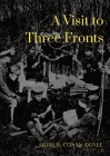A Visit to Three Fronts: Glimpses of the British, Italian and French Lines (1916) Cover Image