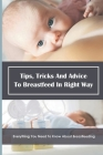 Tips, Tricks And Advice To Breastfeed In Right Way: Everything You Need To Know About Breastfeeding: Proper Breastfeeding Positioning Cover Image