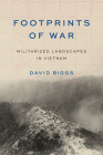 Footprints of War: Militarized Landscapes in Vietnam (Weyerhaeuser Environmental Books) Cover Image