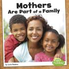 Mothers Are Part of a Family (Our Families) Cover Image