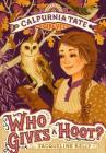 Who Gives a Hoot?: Calpurnia Tate, Girl Vet Cover Image