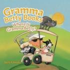 Gramma Betty Books: Where Is Gramma Betty? Cover Image
