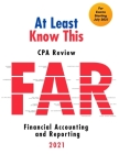 At Least Know This - CPA Review - 2021 - Financial Accounting and Reporting Cover Image