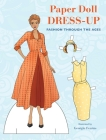 Paper Doll Dress-Up: Fashion Through the Ages Cover Image