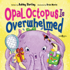 Opal Octapus Is Overwhelmed: Learn How to Reset and Destress Cover Image