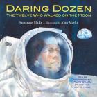 Daring Dozen: The Twelve Who Walked on the Moon Cover Image