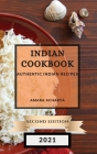 Indian Cookbook 2021 Second Edition: Authentic Indian Recipes Cover Image