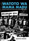 Watoto Wamama Mudu: amthiliya Tanzia Ramsa kutoka Afrika Kusinibaada ya Uhuru Cover Image
