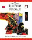 The Fiery Furnace: A Time of Empires and Exiles (Bible World) Cover Image
