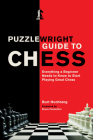 Puzzlewright Guide to Chess: Everything a Beginner Needs to Know to Start Playing Great Chess Cover Image