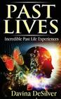 Past Lives: Incredible Past Life Experiences Cover Image