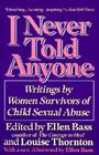 I Never Told Anyone: Writings by Women Survivors of Child Sexual Abuse Cover Image